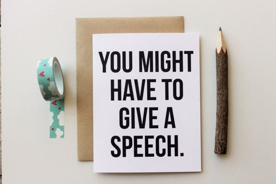 You Might Have to Give a Speech Maid of Honor by PattersonPaper