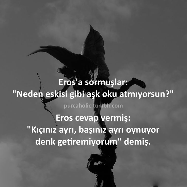 """Eros'a sormuşlar: """"Neden eskisi gibi aşk oku atmıyorsun?"""" Eros cevap vermiş: """"Kıçınız ayrı, başınız ayrı oynuyor denk getiremiyorum"""" demiş. #mizah #matrak #komik #espri #komik #şaka #gırgır #sözler #güzelsözler #komiksözler #sözler #anlamlısözler #güzelsözler #manalısözler #özlüsözler #alıntı #alıntılar #alıntıdır #alıntısözler #augsburg #münchen #munich #stuttgart"""