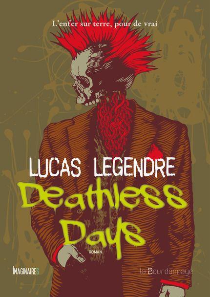 Deathless / Days Lucas Legendre