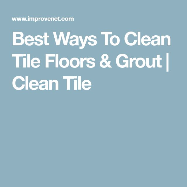 Best 25 Clean Tile Floors Ideas On Pinterest Cleaning