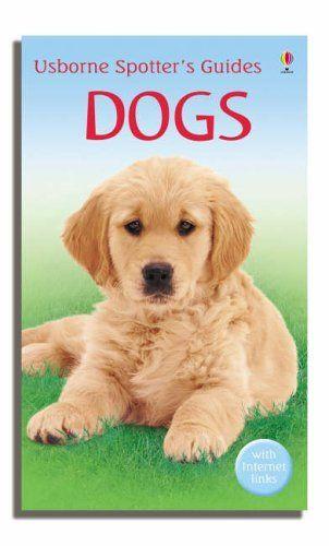 Dogs (Usborne Spotter's Guide) by Harry Glover, http://www.amazon.co.uk/dp/0746073623/ref=cm_sw_r_pi_dp_FNabsb1QA28YK