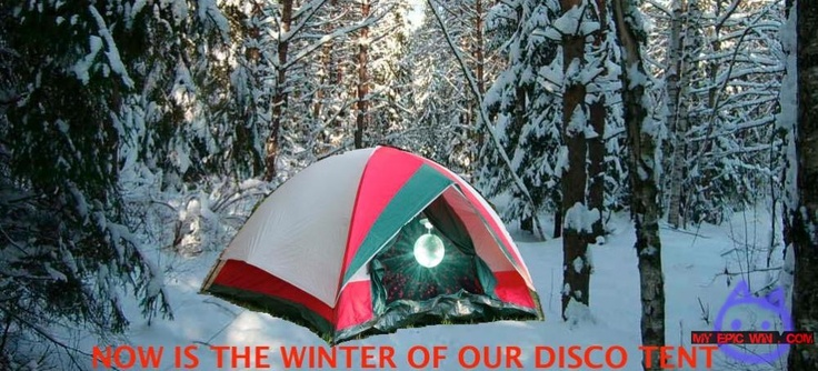 now is the winter of our disco tent [@Lauren McGahey Ailes]