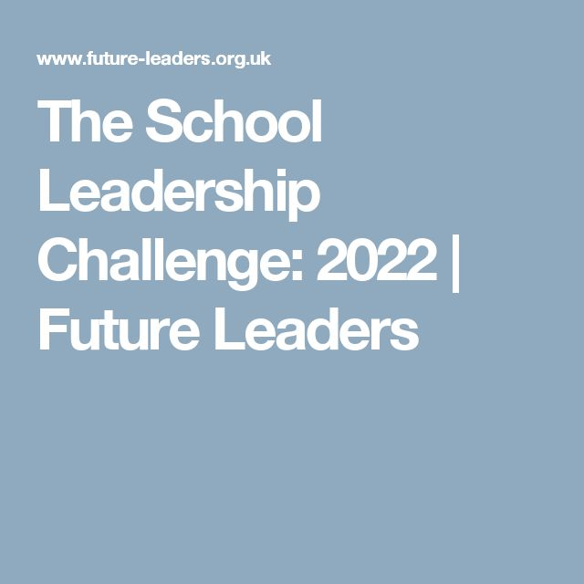 The School Leadership Challenge: 2022 | Future Leaders