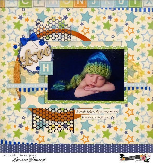 Let's Get Messy!: Love H - D-lish Scraps DT #scrapbooking #layout #baby #portrait #newborn
