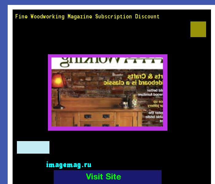Fine Woodworking Magazine Subscription Discount 211959 - The Best Image Search