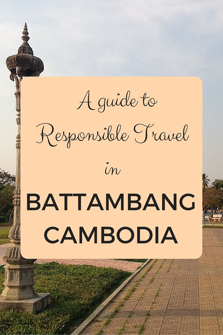 A responsible guide to travel in Battambang Cambodia. Where to eat and what to see.   http://myaltruistictravels.com/2016/01/an-ethical-guide-to-travel-in-battambang/