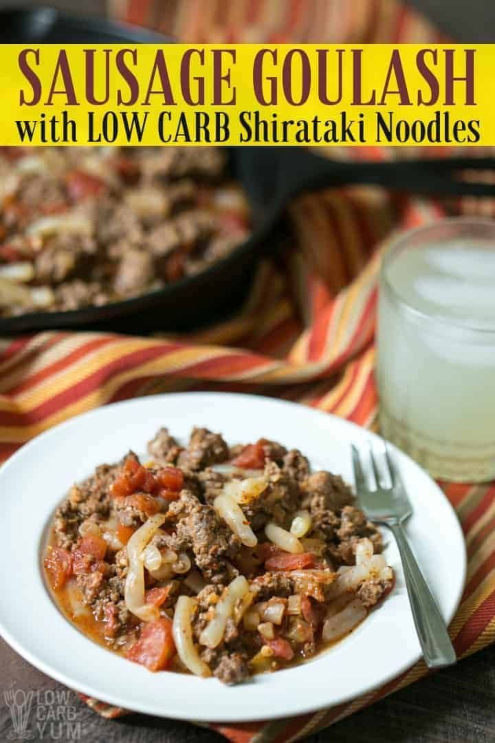 An Easy To Prepare Sausage Goulash Low Carb Pasta Recipe Although Bulk Sausage Was Used Any Ground Meat Could B Low Carb Pasta Recipes Low Carb Pasta Recipes
