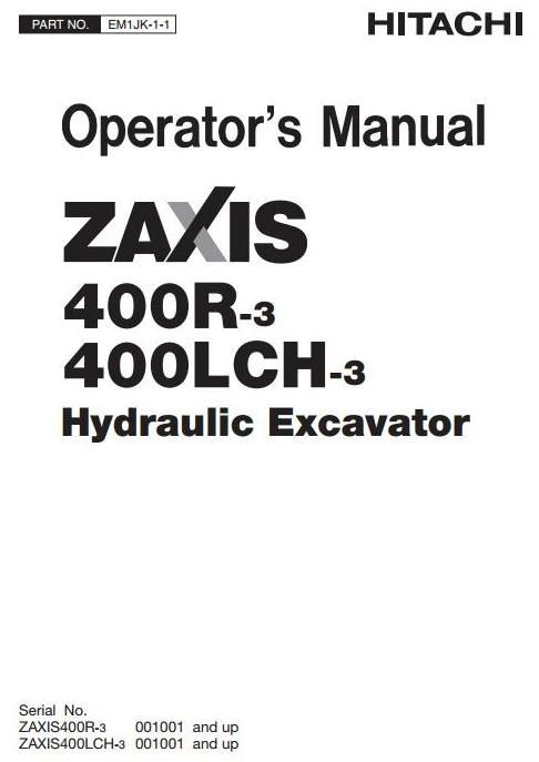 Hitachi Hydraulic Excavator Type Zaxis 400: 400LCH-3, 400R-3 Operating and Maintenance Instructions