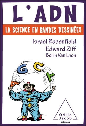 L'ADN : la science en bandes dessinées / Israel Rosenfield, Edward Ziff, Borin Van Loon. Odile Jacob, 2011 Lilliad Cote 572.86 ROS http://lilliad-primo.hosted.exlibrisgroup.com/33BUBLIL_VU1:default_scope:33BUBLIL_ALEPH000642816