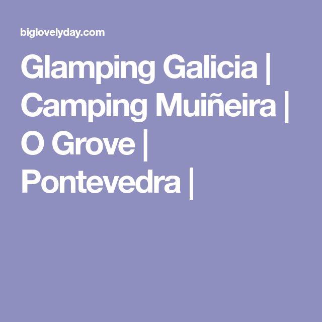 Glamping Galicia   Camping Muiñeira   O Grove   Pontevedra  