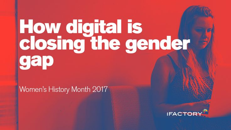 How digital is closing the gender gap. #IWD  #Gettingtoequal #BeBoldforChange #InternationalWomensDay #WomensHistoryMonth #ifactory  #Ifactorydigital