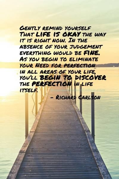 Life is okay the way it is. #quotes #wisdom