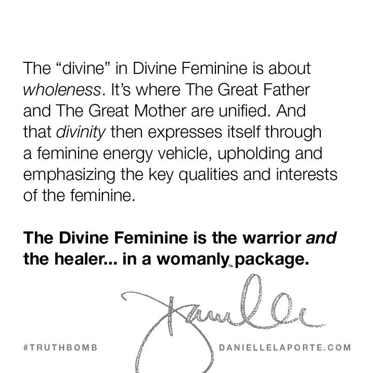 """The """"divine"""" in Divine Feminine is about wholeness. It's where The Great Father and The Great Mother are unified. And that divinity then expresses itself through a feminine energy vehicle, upholding and emphasizing the key qualities and interests of the feminine.  The Divine Feminine is the warrior and the healer... in a womanly package.  This #Truthbomb came from my post: Misunderstanding the """"Divine Feminine."""" And Masculine. And the love between them."""