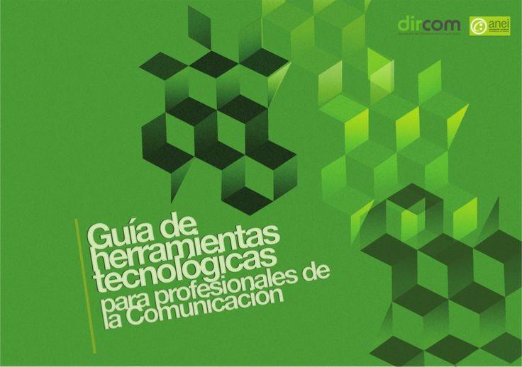gua-herramientas-tecnolgicas-para-expertos-en-comunicacin by Juan Carlos Mejia Llano via Slideshare