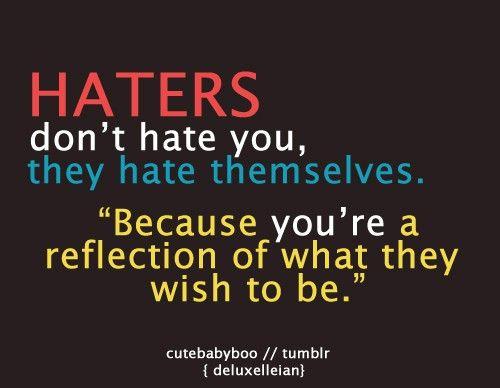 Sad But True #haters #life