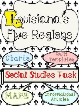 Louisiana Five Regions Social Studies Task:Create a Quilt