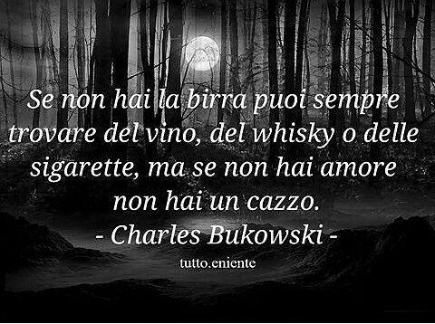 #tuttoeniente #aforismi #charlesbukowski #bukowski #frasedelgiorno by dino_maselli Get much more Bukowski at www.BukowskiGivesMeLife.com