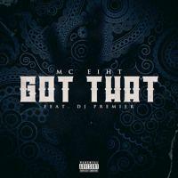Got That by MC Eiht