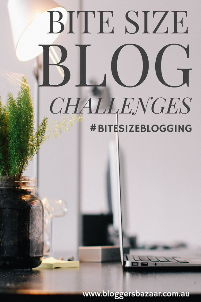 Bloggers Bazaar | The Bite Size Blog Challenge is a weekly challenge for you to take part in. It is based around a specific topic each month so that you can learn in small doses and implemnent this learning easily into your own blog | #blogging #bitesizeblogging http://www.bloggersbazaar.com.au