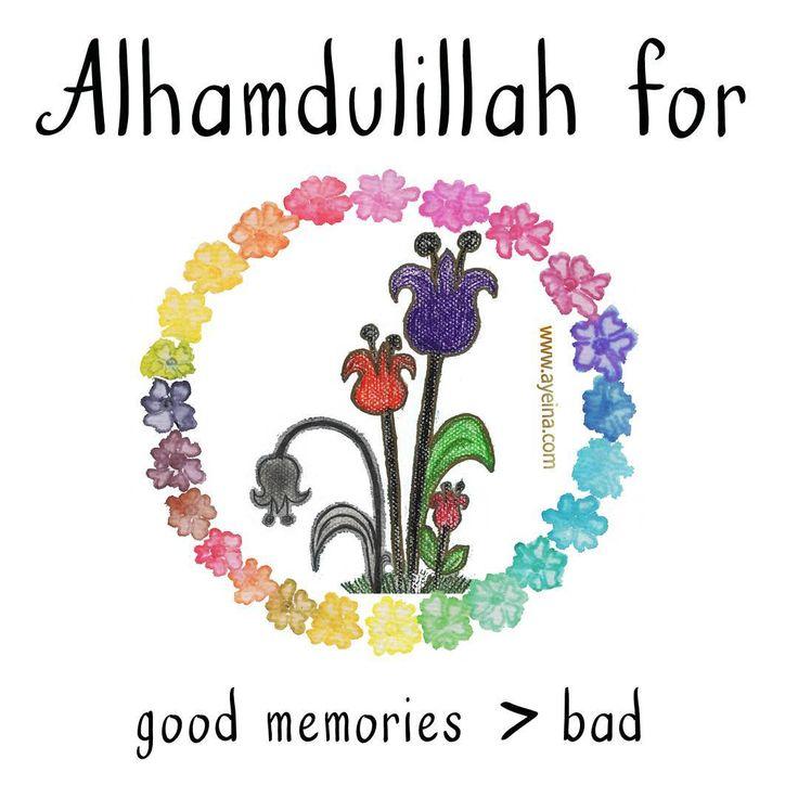 16. Alhamdulillah for good memories more than bad. #AlhamdulillahForSeries