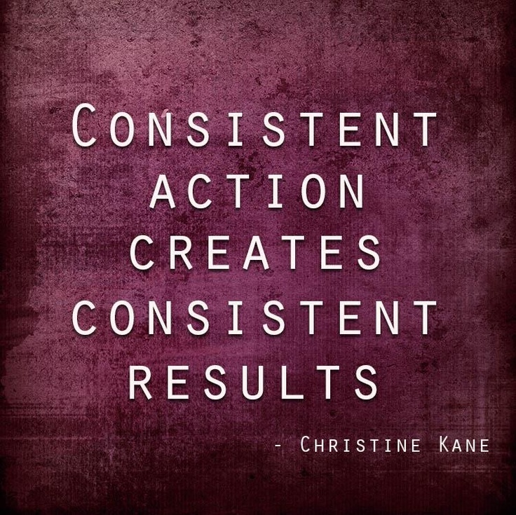 Motivational Quotes Consistency And Persistency: Consistency Quotes. QuotesGram