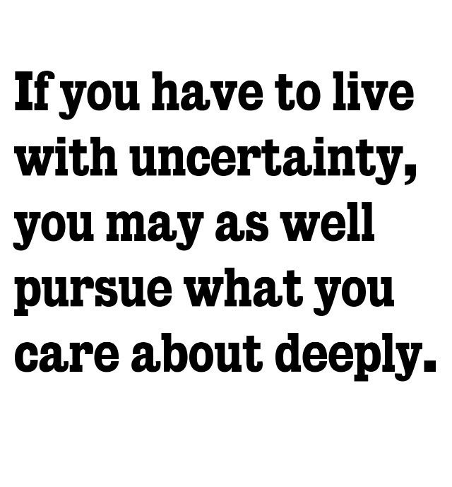 Quotes About Uncertainty In A Relationship: 17 Best Images About Uncertainty On Pinterest