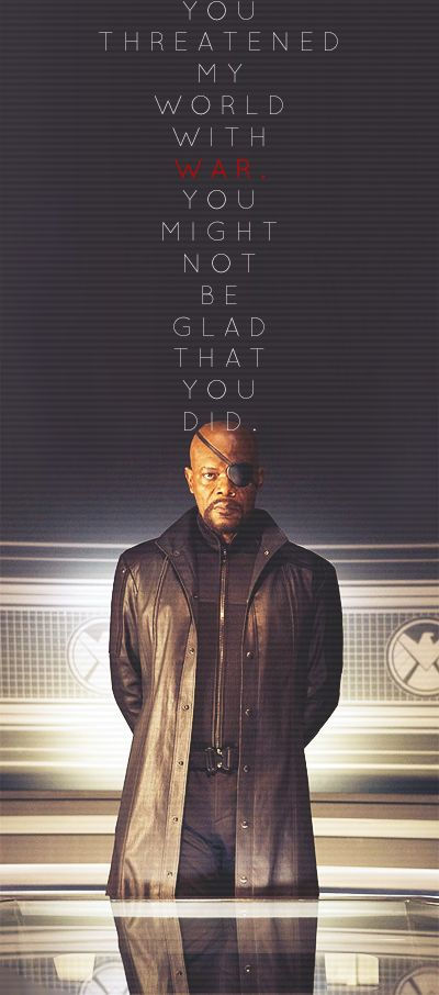 (http://me-also.tumblr.com/post/27042353479/you-threatened-my-world-with-war-you-might-not) #TheAvengers #NickFury