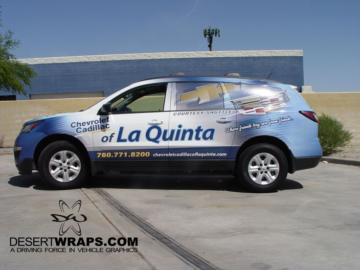 High quality and high resolution vinyl wrap on a Chevy Traverse for Chrevolet Cadillac of La Quinta. Contact us about wrapping your vehicle. DesertWraps.com 760-935-3600.  #LaQuinta #Chevy #Traverse #Advertising #PalmSprings
