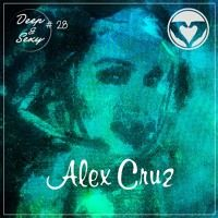 Alex Cruz - Deep & Sexy Podcast #28 (Feeling Home) by Alex Cruz on SoundCloud