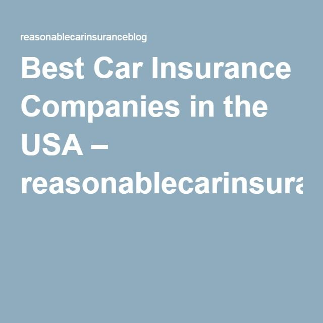 9 Best Reasonable Car Insurance Companies Images On