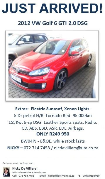 Hot RED Golf 6 GTI DSG has JUST ARRIVED! When are you taking her home? :) Nicky 072 714 7453 / nicdevilliers@um.co.za or reply with your number / email address and ill contact you