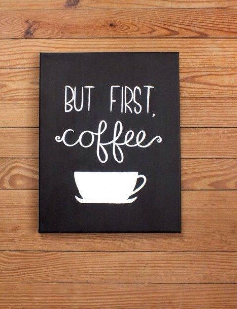 But first, coffee canvas by DesignsbyLeez on Etsy https://www.etsy.com/listing/261045520/but-first-coffee-canvas