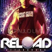 DJ PAULO LIVE ! Reload-Afterhours (LA) NOV 2014 by DJPAULO on SoundCloud