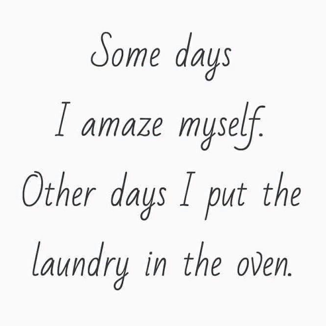 Some days I amaze myself. Other days I put the laundry in the oven. Mom Life. xo