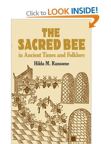 The Sacred Bee in Ancient Times and Folklore - Hilda Ransome