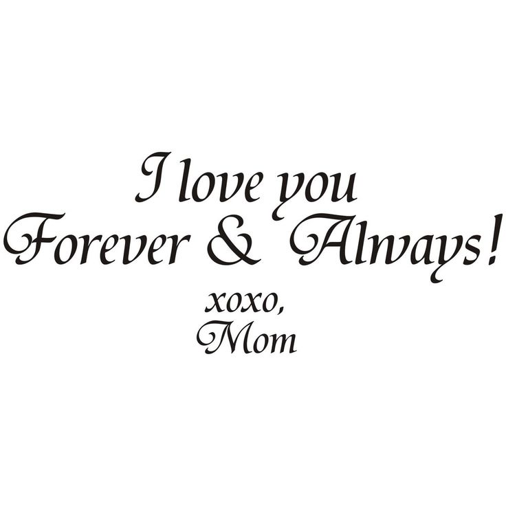 I-Love-You-Forever-and-Always-Xoxo-Mom-Vinyl-Art-Quote-f58d7fe8-995c-4e3f-afcd-34f53dc25ea6_1000.jpg (1000×1000)