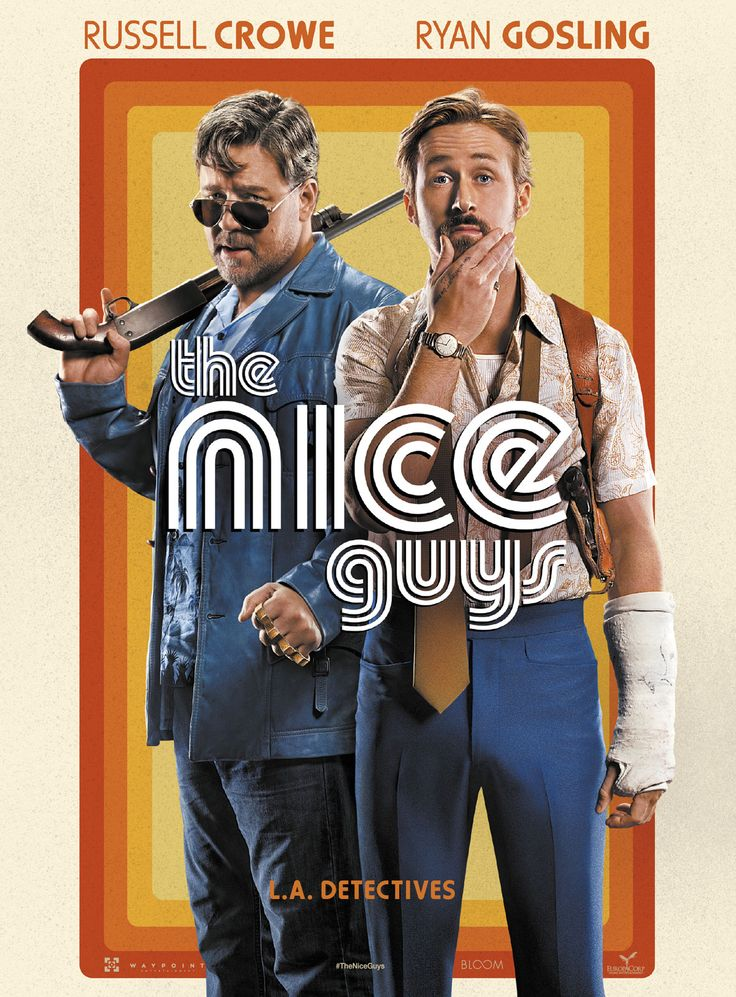 The Nice Guys (2016) Director: Shane Black Writers: Shane Black, Anthony Bagarozzi Stars: Russell Crowe, Ryan Gosling, Angourie Rice