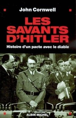 Découvrez Les savants d'Hitler : histoire d'un pacte avec le diable, de John Cornwell sur Booknode, la communauté du livre