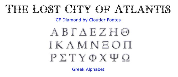 2f. Immediately upon viewing this font, CF Diamonds, it reminded me of Ancient Greek style letters. The story of the lost city of. Atlantis originated with the Ancient Greeks.