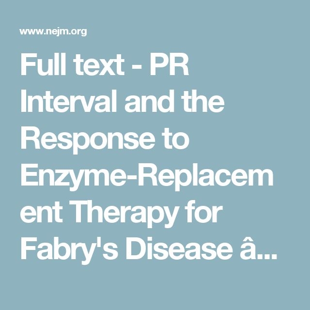 2003 - Full text - PR Interval and the Response to Enzyme-Replacement Therapy for Fabry's Disease — NEJM