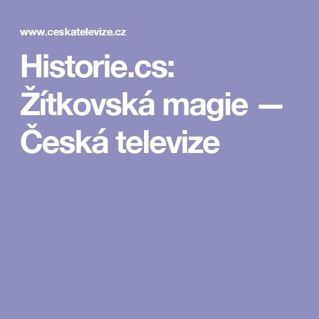 Historie.cs: Žítkovská magie — Česká televize