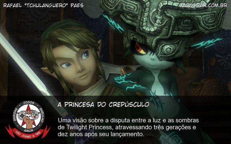 A Princesa Do Crepúsculo - Uma visão sobre a disputa entre a luz e as sombras de Twilight Princess, atravessando três gerações e dez anos após seu lançamento. #Zelda #TwilightPrincess