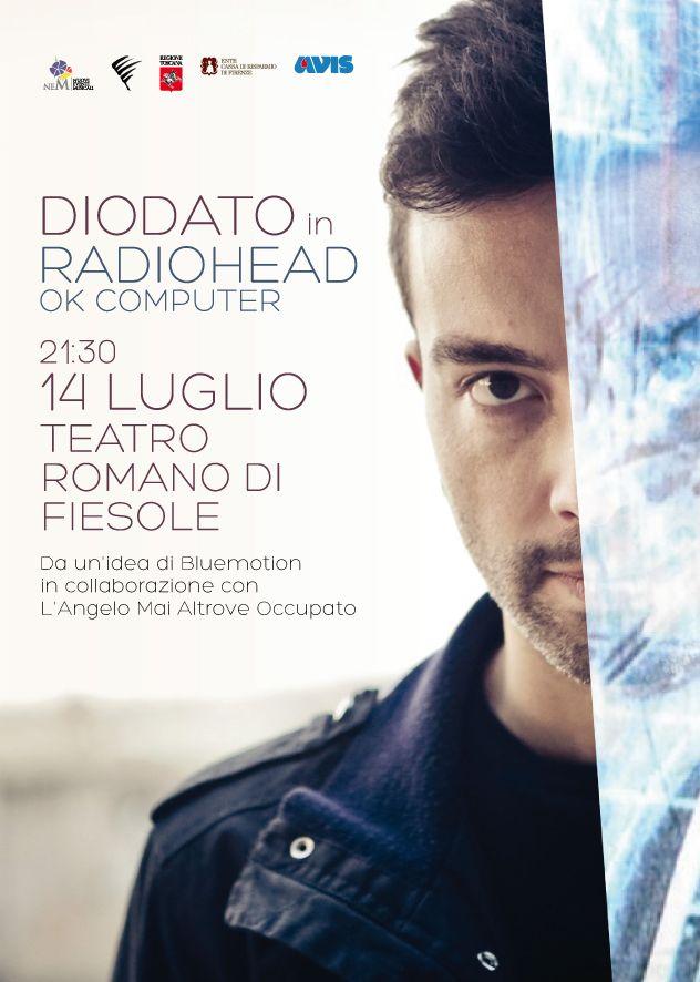 LUNEDì 14 LUGLIO 2014 ore 21.30 ANTONIO DIODATO 'OK COMPUTER' - RADIOHEAD  Sarà un evento da non perdere, ed in esclusiva, quello che si terrà lunedi 14 luglio al Teatro Romano di Fiesole
