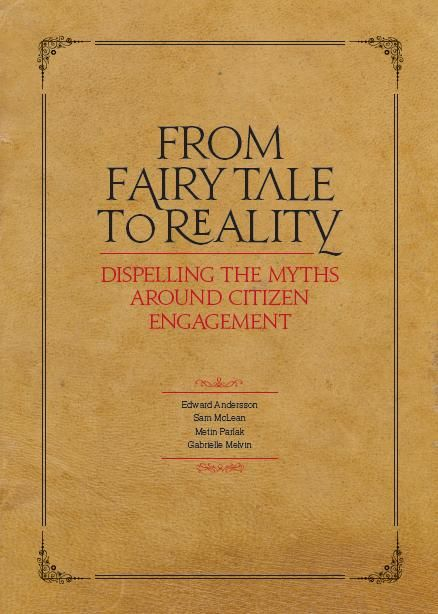 From Fairy Tale to Reality - dispelling the myths around citizen engagement document. Downloadable from the Involve website. #Participation #IAP2