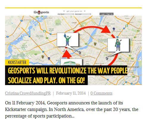 Article dans CrowdfundingPR - http://www.crowdfundingpr.org/geosports-will-revolutionize-way-people-socialize-play-go/  Kickstarter campaign : http://kck.st/1jofiKp