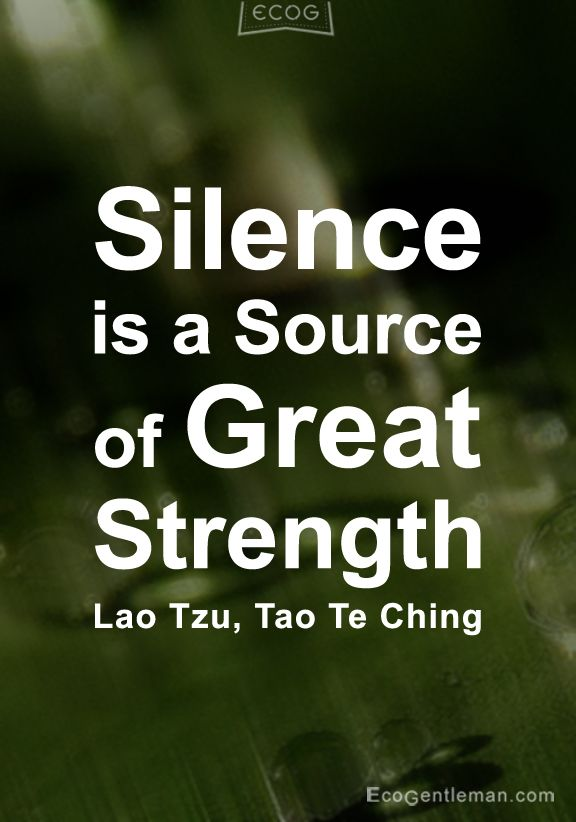 ♂ Graphic Zen Quotes - Silence is a source of great strength - Lao Tzu Tao Te Ching - www.EcoGenlteman.com