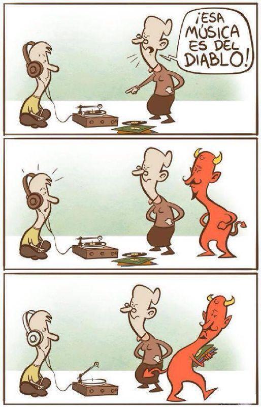 Esa música es del diablo...
