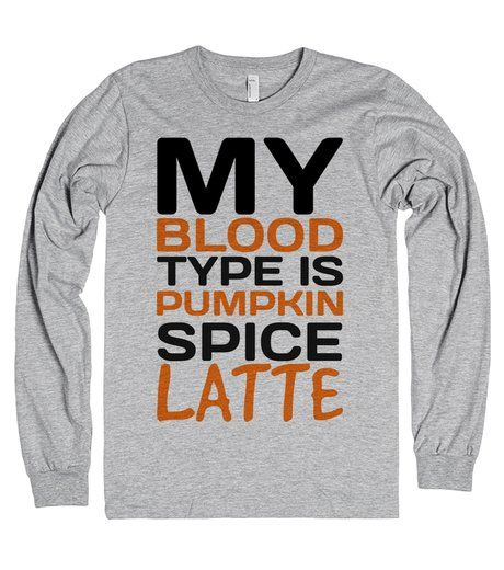 My blood type is pumpkin spice latte t-shirt