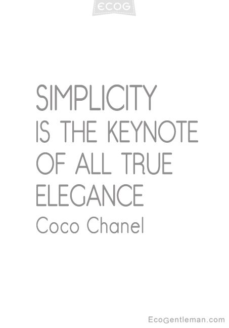 ♂ Image Quotes by Coco Chanel - Simplicity is the keynote of all true elegance