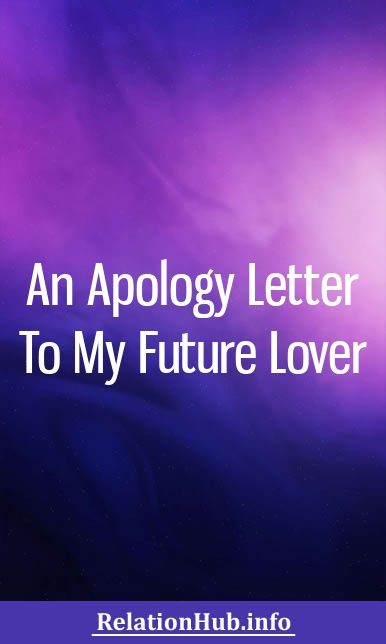 An Apology Letter To My Future Lover   Healthy Relationship